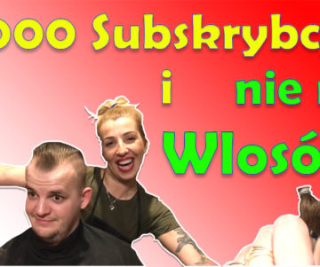 1000 subskrypcji YouTube i scial wlosy