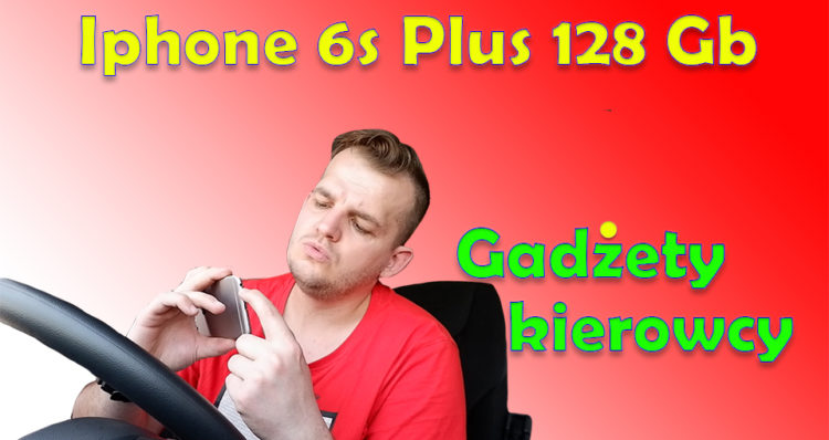 iphone 6s plus 128Gb gadzety kierowcy